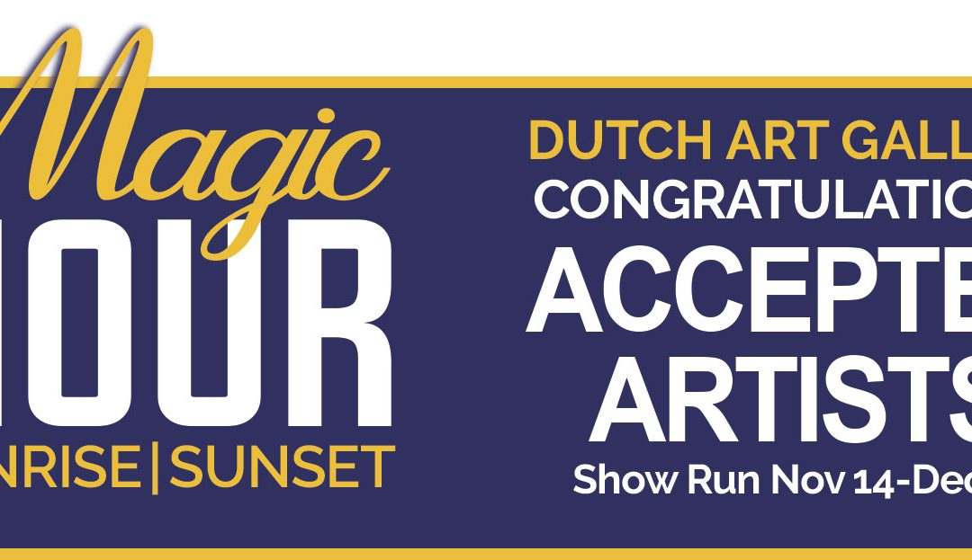MAGIC HOUR | Sunrise and Sunset Juried Show ACCEPTED ARTISTS!