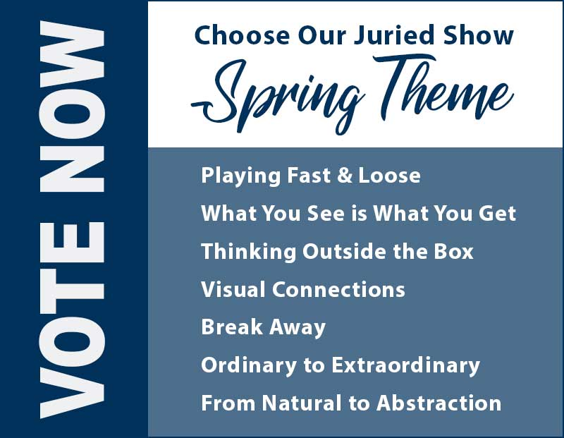 VOTE | Spring Theme | 2019 Juried Show