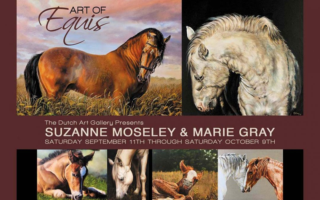 ART OF EQUIS |Suzanne Moseley & Marie Gray