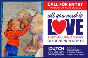 ALL YOU NEED IS LOVE | Call for Entry @ Dutch Art Gallery | Dallas | Texas | United States